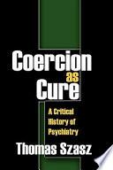 Coercion As Cure