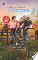 Her Rodeo Cowboy   The Rancher s Answered Prayer
