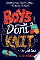Boys Don't Knit (In Public)