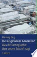 Die ausgefallene Generation  : was die Demographie über unsere Zukunft sagt