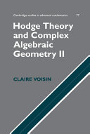 Hodge Theory and Complex Algebraic Geometry II: