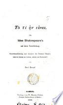 Tò To ti ēn einai. Die Idee Shakespeare's und deren Verwirklichung, Sonettenerklärung und Analyse des Dramas Hamlet