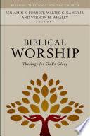 Biblical Worship