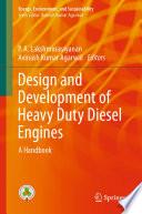 """Design and Development of Heavy Duty Diesel Engines: A Handbook"" by P. A. Lakshminarayanan, Avinash Kumar Agarwal"