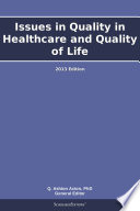 Issues In Quality In Healthcare And Quality Of Life 2013 Edition