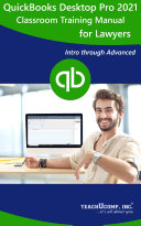 QuickBooks Pro 2021 for Lawyers Training Manual Classroom in a Book