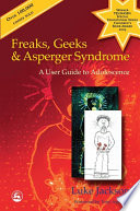 """Freaks, Geeks and Asperger Syndrome: A User Guide to Adolescence"" by Luke Jackson"