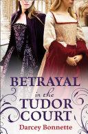 Betrayal in the Tudor Court Pdf/ePub eBook