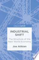 Industrial Shift  The Structure of the New World Economy