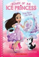 Snow Place Like Home (Diary of an Ice Princess #1) Pdf