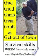 GOD, GOLD, GUNS, GEAR, GRUB and GET out of town