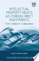 Intellectual Property Rights as Foreign Direct Investments  : From Collision to Collaboration