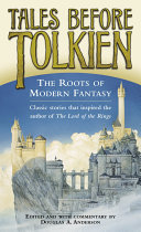 Tales Before Tolkien  The Roots of Modern Fantasy