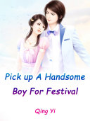 Pick up A Handsome Boy For Festival