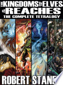 The Kingdoms and the Elves of the Reaches  The Complete Tetralogy