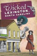 Wicked Lexington  North Carolina