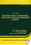 A TEXTBOOK ON HEALTHCARE QUALITY IMPROVEMENT, PATIENT SAFETY AND RISK MANAGEMENT GLOSSARY