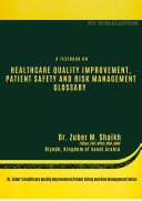 A TEXTBOOK ON HEALTHCARE QUALITY IMPROVEMENT  PATIENT SAFETY AND RISK MANAGEMENT GLOSSARY