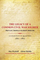 The Legacy Of A Common Civil War Soldier