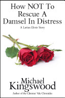 How NOT To Rescue A Damsel In Distress Pdf/ePub eBook
