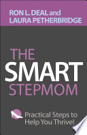 """""""The Smart Stepmom: Practical Steps to Help You Thrive"""" by Ron L. Deal, Laura Petherbridge"""