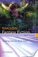 Read On-- Fantasy Fiction  : Reading Lists for Every Taste