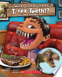 What If You Had T  Rex Teeth   And Other Dinosaur Parts