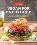 Vegan for Everybody: Foolproof Plant-Based Recipes for Breakfast, ...