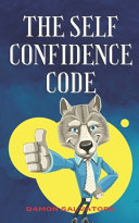The Self Confidence Code