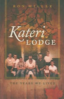 Kateri Lodge: The Years We Lived