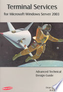 """""""Terminal Services for Microsoft Windows Server 2003: Advanced Technical Design Guide"""" by Brian S. Madden, Ron Oglesby"""