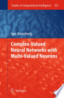 Complex Valued Neural Networks with Multi Valued Neurons