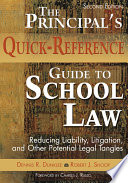 """""""The Principal's Quick-Reference Guide to School Law: Reducing Liability, Litigation, and Other Potential Legal Tangles"""" by Dennis R. Dunklee, Robert J. Shoop"""