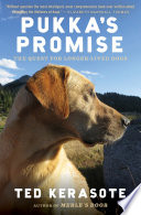"""Pukka's Promise: The Quest for Longer-Lived Dogs"" by Ted Kerasote"