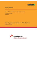 Security Issues in Hardware Virtualization