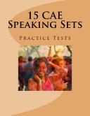 15 CAE Speaking Sets. Practice Tests. [Pdf/ePub] eBook