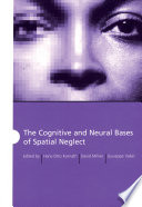 The Cognitive and Neural Bases of Spatial Neglect