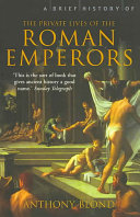A Brief History of the Private Lives of the Roman Emperors Book