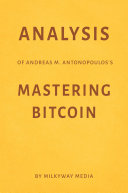 Analysis of Andreas M  Antonopoulos Mastering Bitcoin by Milkyway Media
