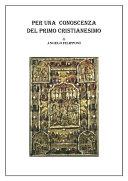 Per una conoscenza del primo cristianesimo