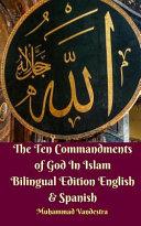 The Ten Commandments of God in Islam Bilingual Edition English   Spanish