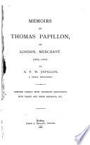 Memoirs of Thomas Papillon, of London, Merchant. (1623-1702).