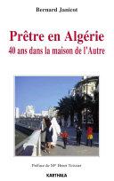 Pdf Prêtre en Algérie. 40 ans dans la maison de l'Autre Telecharger