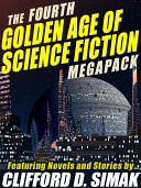 The Fourth Golden Age of Science Fiction MEGAPACK ®: Clifford D. Simak Read Online