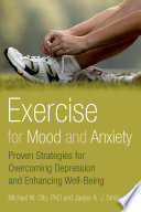 """Exercise for Mood and Anxiety: Proven Strategies for Overcoming Depression and Enhancing Well-Being"" by Michael Otto, Jasper A.J. Smits"