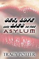 Pdf Sex, Love and Lies in the Asylum