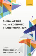 """China-Africa and an Economic Transformation"" by Arkebe Oqubay, Justin Yifu Lin"