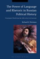 The Power of Language and Rhetoric in Russian Political History [Pdf/ePub] eBook
