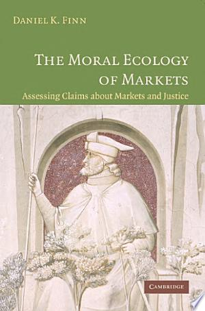 Download The Moral Ecology of Markets Free PDF Books - Free PDF