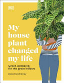 My House Plant Changed My Life